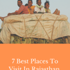 7 Best Places To Visit In Rajasthan