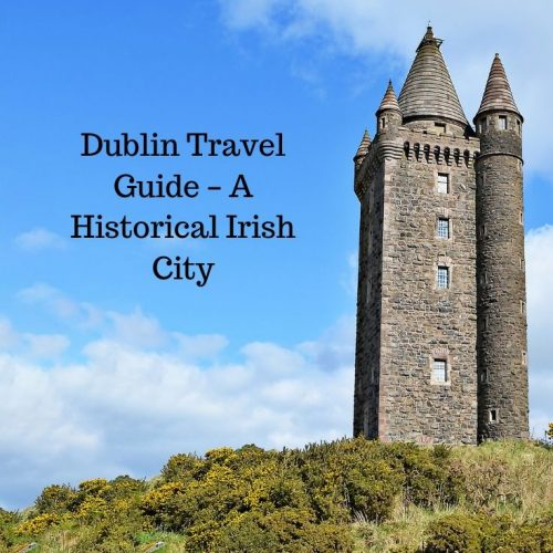 Dublin Travel Guide – A Historical Irish City