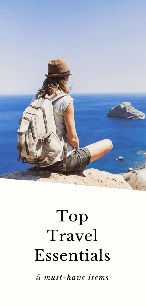 Top 5 Travel Essentials To Keep In Mind For Your Next Trip