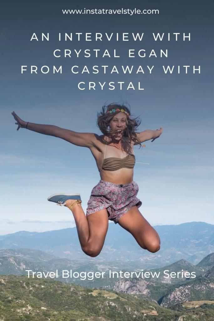 Crystal Egan _ Travel Blogger Interview Series