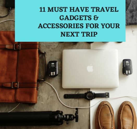 11-Must-Have-Travel-Gadgets-Accessories-for-Your-Next-Trip