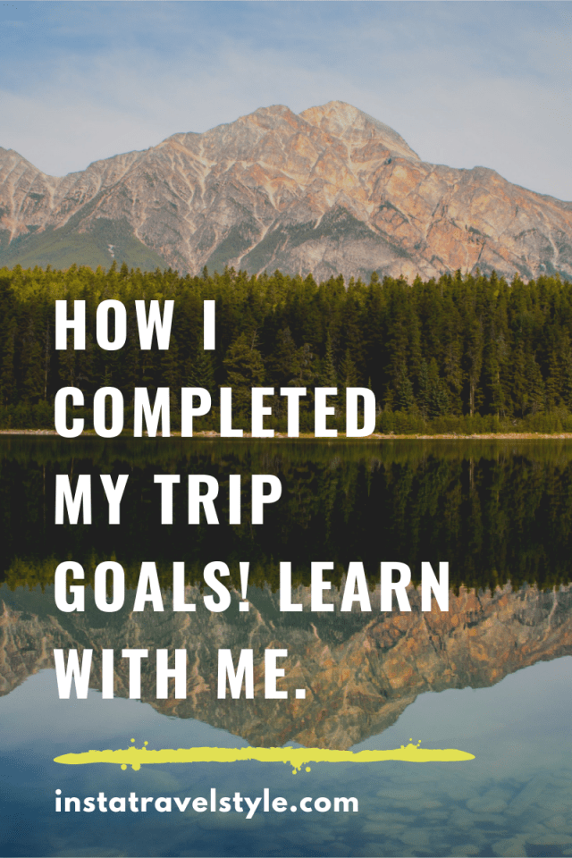 How I completed my trip goals! Learn with me.